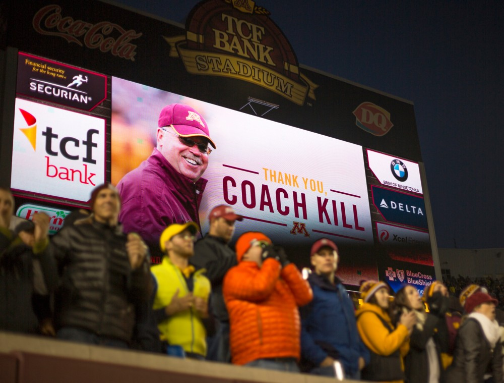 A tribute for recently retired Head Coach, Jerry Kill was displayed at TCF Bank Stadium during Saturday's game. Fans in a crowd of 50,709 chanted Jerry's name in his honor. Tracy Claeys, Minnesota Interim Head Coach, coached his first game Saturday where the Gophers were defeated by  the Wolverines 29-26.